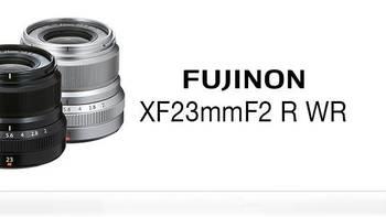 富士 FUJIFILM XF23mm F2R WR 镜头开箱